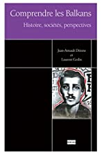 Comprendre les Balkans - Histoire, sociétés, perspectives de Jean-Arnaud/ Derens