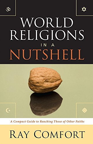 World Religions in a Nutshell: A Compact Guide to Reaching Those of Other Faiths -