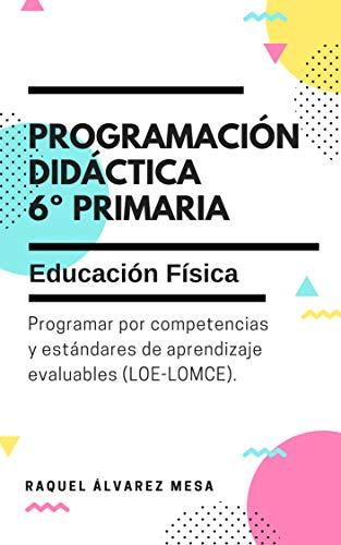 Programación didáctica para 6º de Primaria. Especialidad Educación Física.: Programar por competencias y