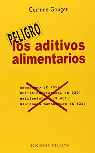 Aditivos Alimentarios, Los (Peligro) por Corinne Gouget