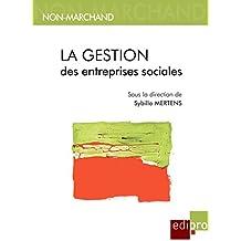 La gestion des entreprises sociales: Economie et objectifs sociaux dans les entreprises belges (Non-marchand) (French Edition)