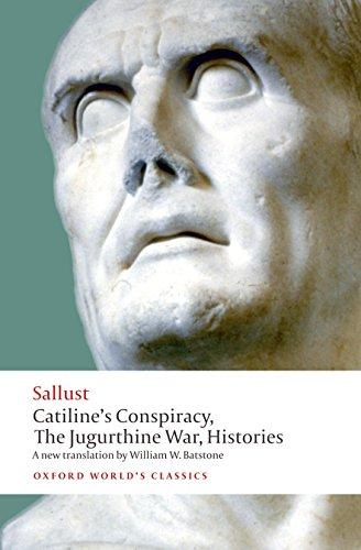 Catiline's Conspiracy, The Jugurthine War, Histories (Oxford World's Classics)