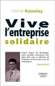 Vive l'entreprise solidaire par Hervé Azoulay