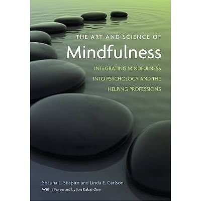 [(The Art and Science of Mindfulness: Integrating Mindfulness into Psychology and the Helping Professions)] [Author: Shauna L. Shapiro] published on (September, 2009)