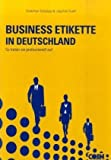 Business Etikette in Deutschland - More than Manners: So treten Sie professionell auf - The Business Proffessional's Guide to Success in Germany