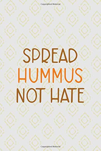 Spread Hummus Not Hate: All Purpose 6x9 Blank Lined Notebook Journal Way Better Than A Card Trendy Unique Gift Pink Yellow Texture Hummus