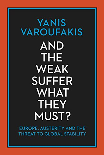 And The Weak Suffer What They Must? por Yanis Varoufakis