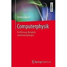 Computerphysik: Einführung, Beispiele und Anwendungen
