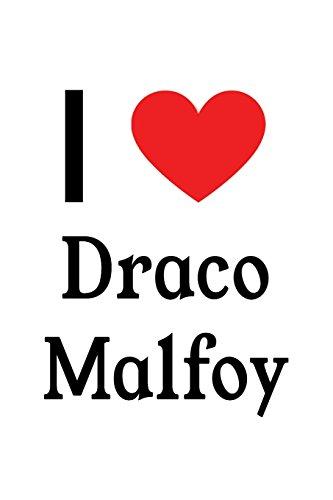 I Love Draco Malfoy: Draco Malfoy Designer Notebook