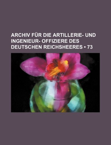 Archiv Für Die Artillerie- Und Ingenieur- Offiziere Des Deutschen Reichsheeres (73)