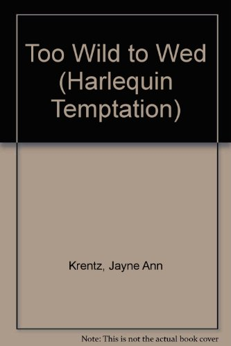 Too Wild to Wed (Harlequin Temptation)