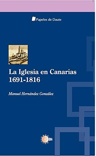 La iglesia en Canarias (1691-1816) (Papeles de Daute)