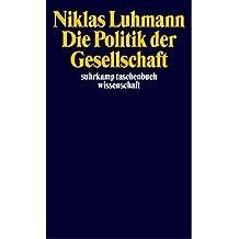Die Politik der Gesellschaft (suhrkamp taschenbuch wissenschaft)