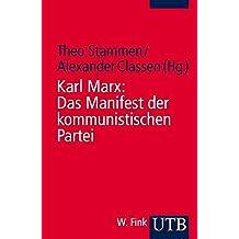 Das Manifest der kommunistischen Partei: Kommentierte Studienausgabe