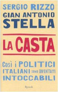 La casta. Così i politici italiani sono diventati intoccabili - Amazon Libri