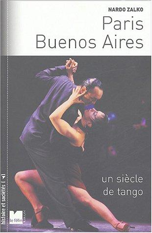 Paris-Buenos Aires : Un siècle de tango par Nardo Zalko