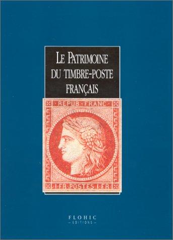 Le Patrimoine du timbre-poste français par Sous la direction de Jean-François BRUN