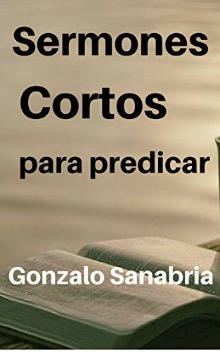 50 Sermones Cortos Para Predicar Temas Y Predicas Escritas Cortas