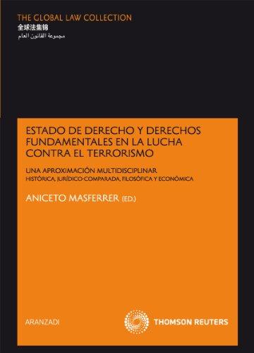 Estado de Derecho y derechos fundamentales en la lucha contra el terrorismo - Una aproximación multidisciplinar (histórica, jurídico-comparada, filosófica y económica) (The Global Law Collection) por Aniceto Masferrer