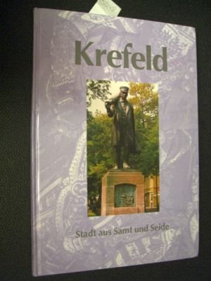 Krefeld. Stadt aus Samt und Seide