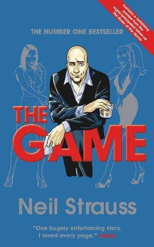 The Game: Undercover in the Secret Society of Pickup Artists