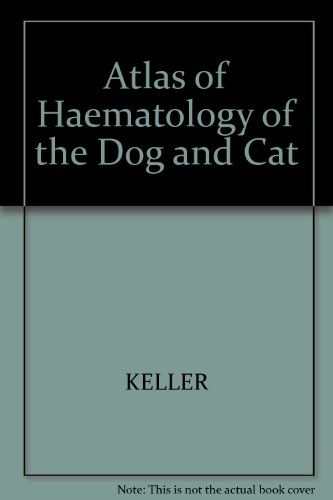Atlas of Haematology of the Dog and Cat por P. J. Keller