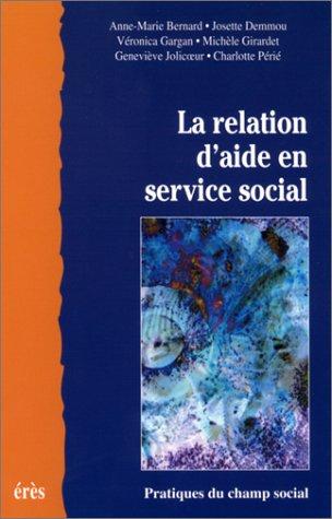 La Relation d'aide en service social par Collectif