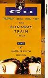 Go West-Runaway Train Tour [VHS]