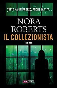Il collezionista (TimeCrime) di [Roberts, Nora]