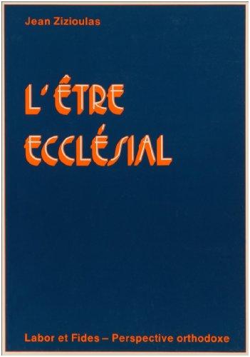 L'Être ecclésial par Zizioulas Jean