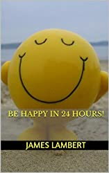 Be Happy In 24 Hours!