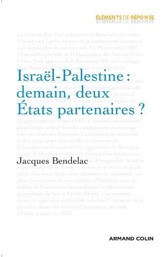 Israël-Palestine : demain, deux États partenaires ? par Jacques Bendelac