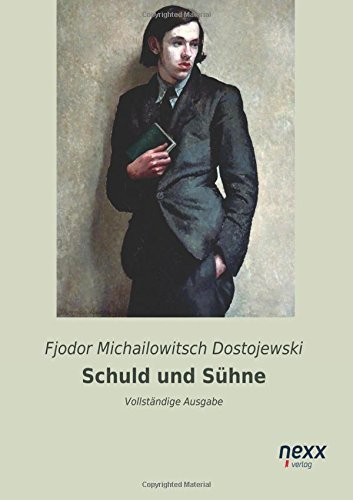 Schuld und Sühne: Vollständige Ausgabe -