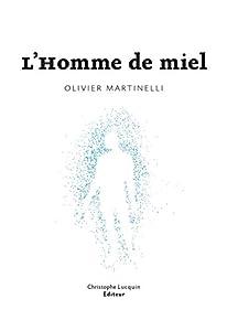 vignette de 'L'homme de miel (Olivier Martinelli)'