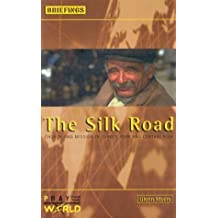 The Silk Road: Church and Mission in Turkey, Iran and Central Asia (Briefings) by Glenn Myers (2002-05-07)