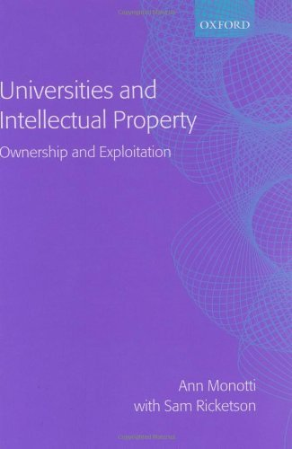 Universities and Intellectual Property: Ownership and Exploitation by Ann Louise Monotti (2003-03-20)