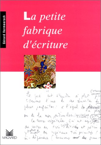 Petite Fabrique : La Petite Fabrique d'écriture par Gérard Vermeersch