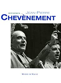 Jean-Pierre Chevènement par Jean-Pierre Chevènement