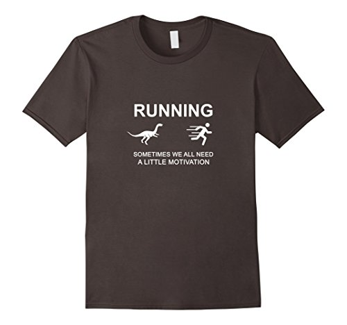 Running Sometimes We All Need A Little Motivation Funny Tee