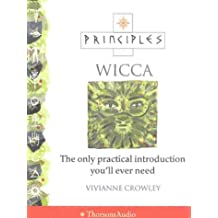 Principles of Wicca Audio: The Only Practical Introduction You'll Ever Need: The Only Introduction You'll Ever Need
