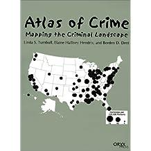 Atlas of Crime: Mapping the Criminal Landscape