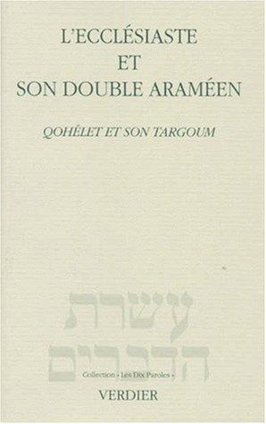 L'ECCLESIASTE ET SON DOUBLE ARAMEEN. Qohlet et son Targoum