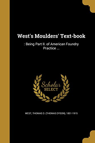 wests-moulders-text-book-being-part-ii-of-american-foundry-practice-