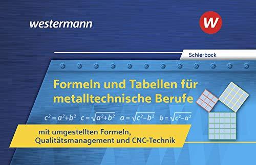 Formeln und Tabellen für metalltechnische Berufe mit umgestellten Formeln, Qualitätsmanagement und CNC-Technik: Formelsammlung