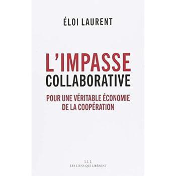 L'impasse collaborative : Pour une véritable économie de la coopération