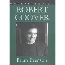 Understanding Robert Coover (Understanding Contemporary American Literature) by Brian K. Evenson (2003-02-28)