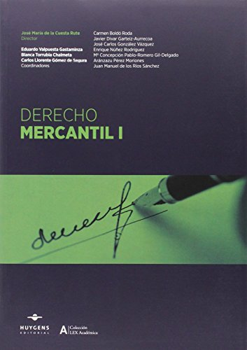 Derecho mercantil I (Lex acadèmica) por José María de la Cuesta Rute