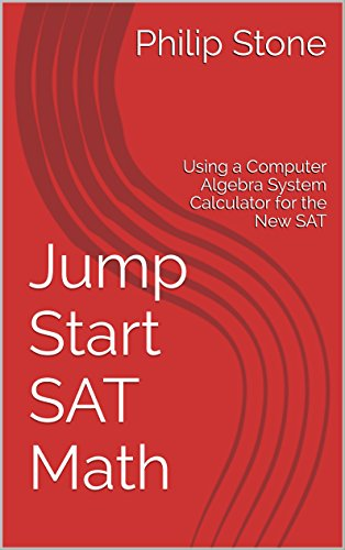 Jumpstart-system (Jump Start SAT Math: Using a Computer Algebra System Calculator for the New SAT (English Edition))