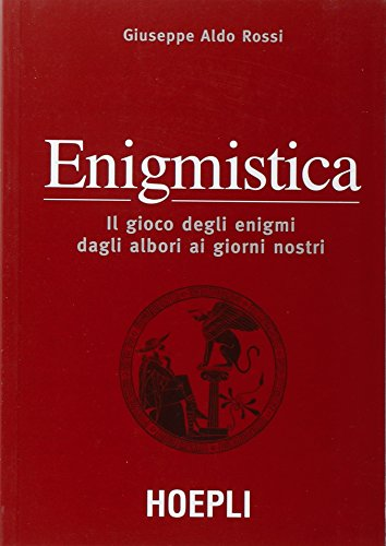 Enigmistica. il gioco degli enigmi dagli albori ai giorni nostri