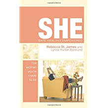 She: Safe, Healthy, Empowered: The Woman You're Made to be